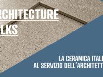 Architecture talks: La ceramica italiana al servizio dell'architettura